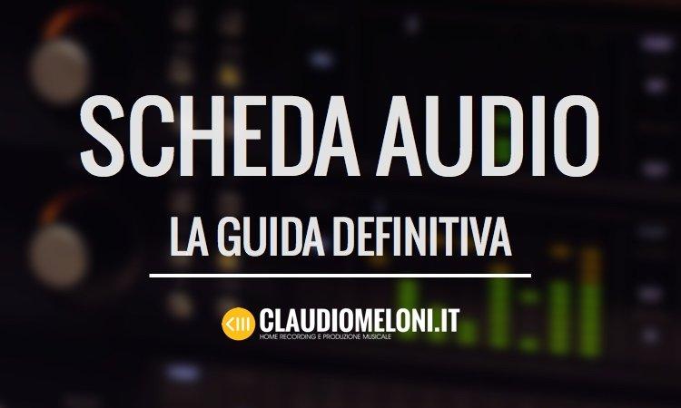 Scheda Audio - la guida definitiva alla scelta del modello migliore