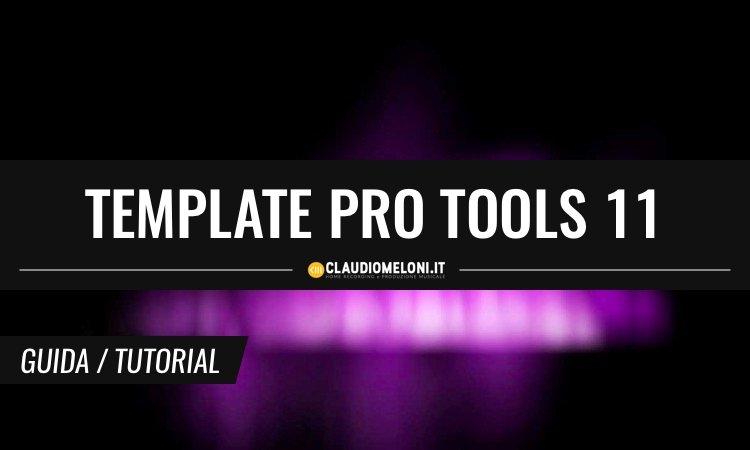 Come creare un template di una sessione su Pro Tools 11 - Guida Completa