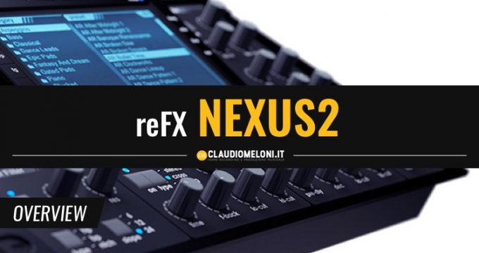 reFX Nexus2 - Il Synth definitivo per la EDM