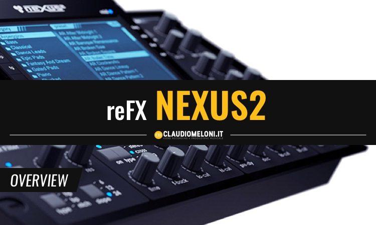 reFX Nexus2 - Il Synth definitivo per la EDM