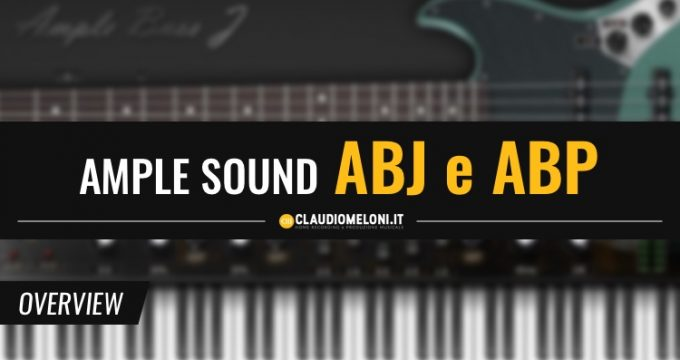 Ample Sound ABJ e ABP - Il basso Fender In The Box