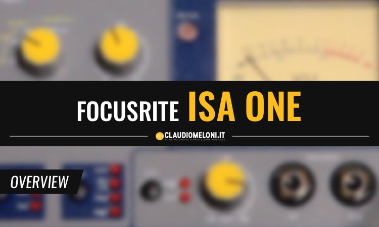 Focusrite ISA One - Premplificatore TOP per l'Home Recording
