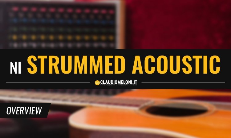 Native Instruments - Strummed Acoustic - Chitarra Acustica per Produzioni Digitali