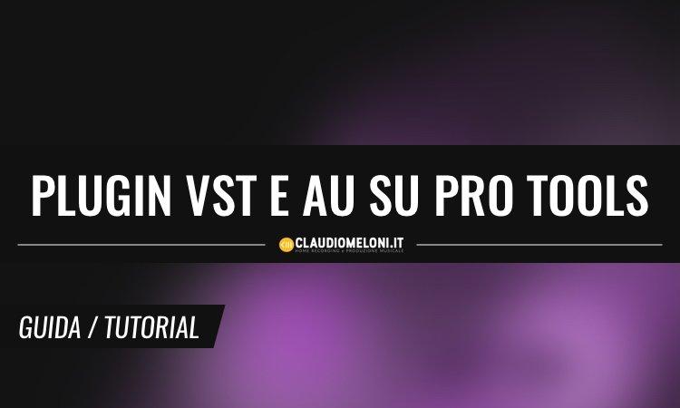 Come usare i Plugin VST e AU su Pro Tools con DDMF Metaplugin - Guida Completa