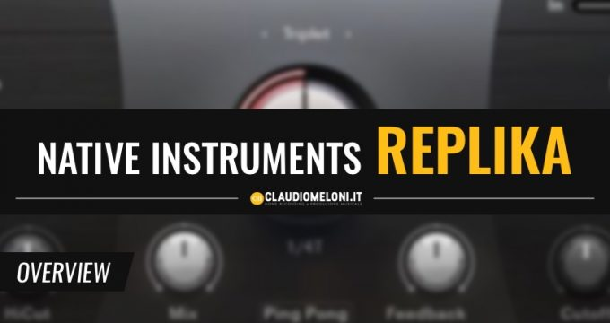 Native Instruments Replika - Il delay essenziale