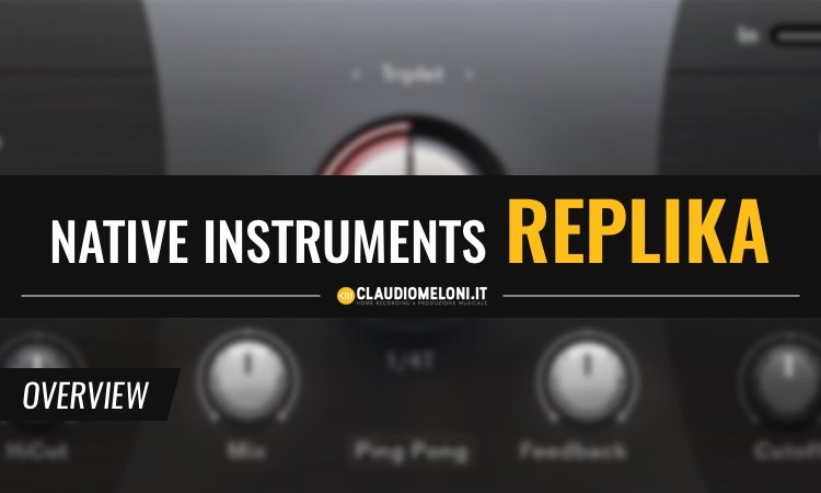 Native Instruments Replika - Il delay essenziale