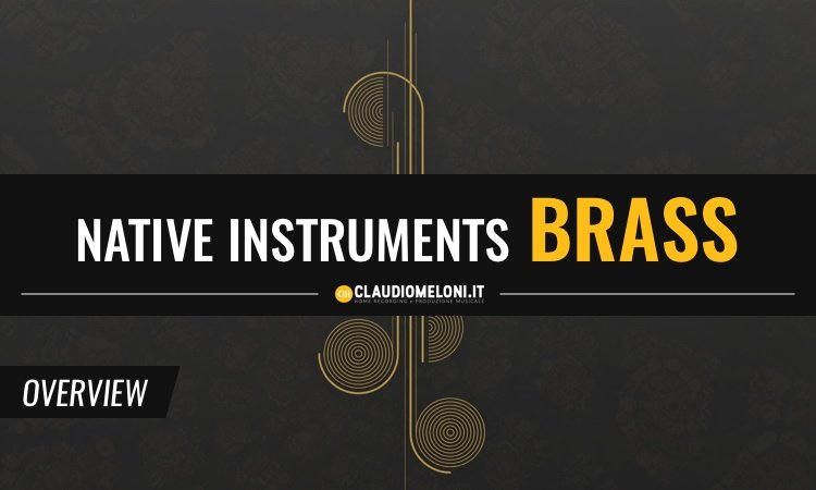 Symphony Series Brass Collection - Gli Ottoni di Native Instruments