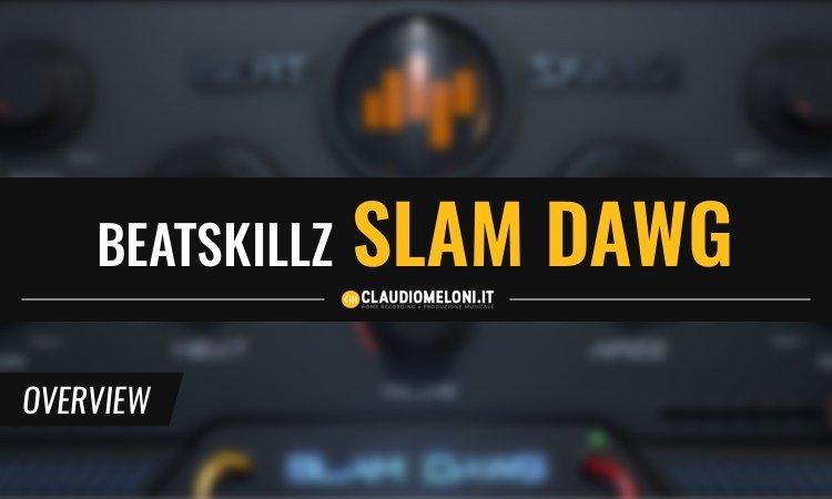 Slam Dawg - Il plugin per il mastering all-in-one di Beatskillz