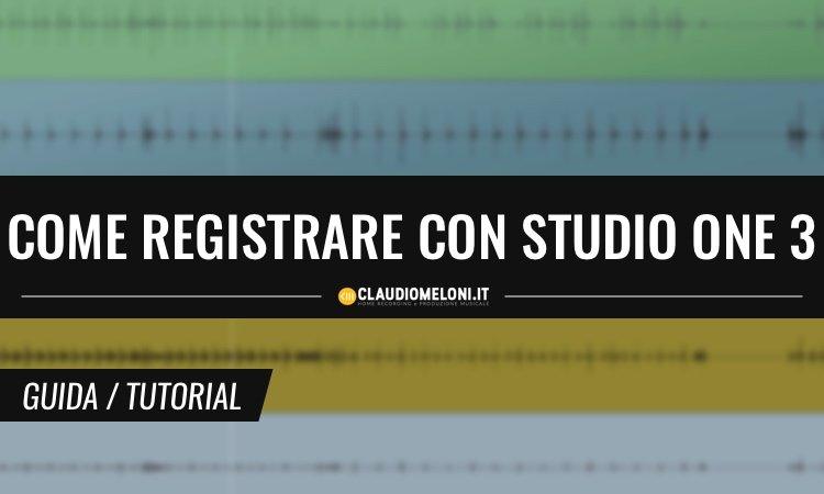 Come Registrare Audio con Studio One 3 Prime - Guida per Principianti