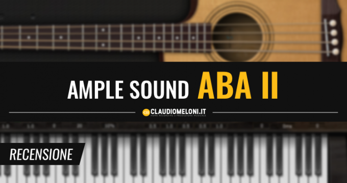 Ample Sound ABA II - Il Basso Acustico Definitivo - Recensione