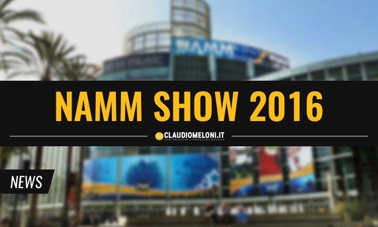 Speciale NAMM Show 2016 - Le 10 Novità più Interessanti