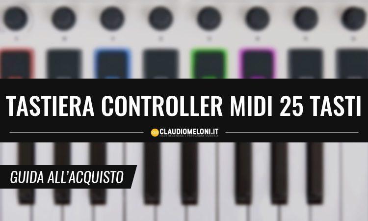 Tastiera Controller MIDI 25 Tasti - Guida Acquisto