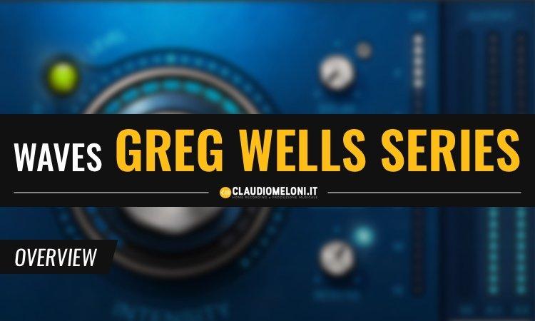 WAVES Greg Wells Signature Series - Mixaggio in punta di click