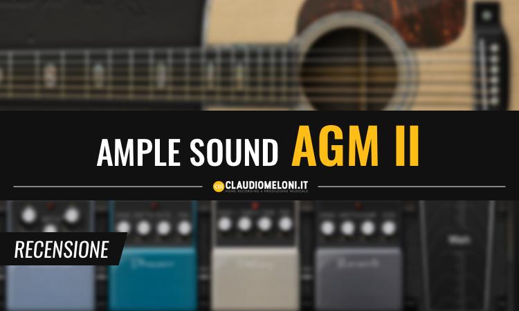 Ample Guitar M II - La Chitarra Acustica Virtuale definitiva - Recensione
