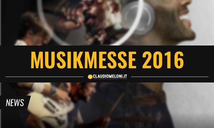 Nuovi Prodotti Musikmesse 2016
