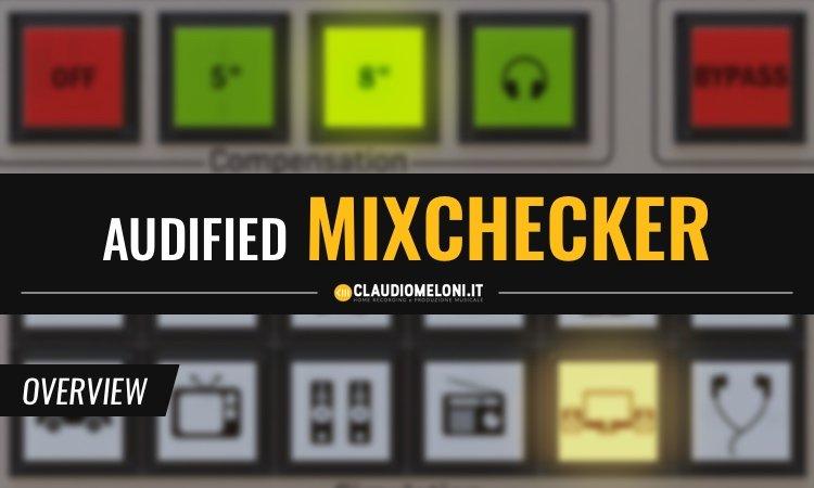 Testa il sound dei tuoi mix con Audified MixChecker Plugin