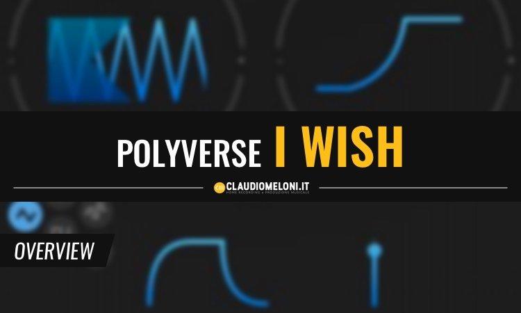 Trasforma qualsiasi strumento in un Synth con Polyverse I Wish plugin