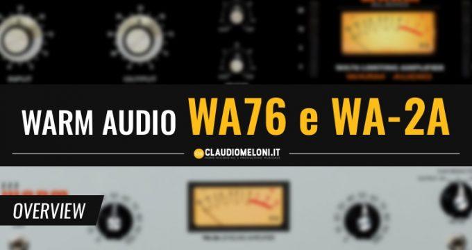 WA76 e WA-2A - Compressori ideali per Home Recording