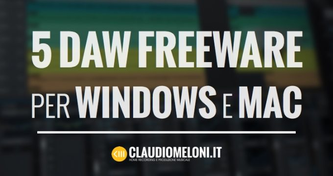 5 DAW freeware per Windows e Mac
