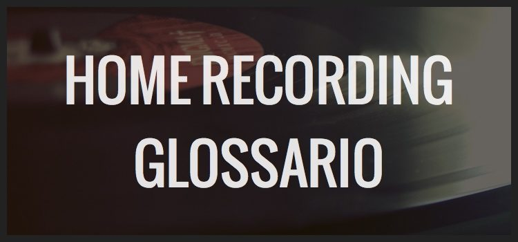 Home Recording Glossario