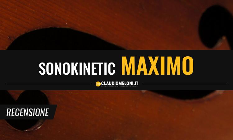 Sonokinetic Maximo - Composizione Orchestrale a portata di tutti - Recensione