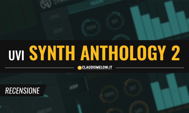 UVI Synth Anthology 2 - 77 Synth Analogici in un unico Plugin - Recensione