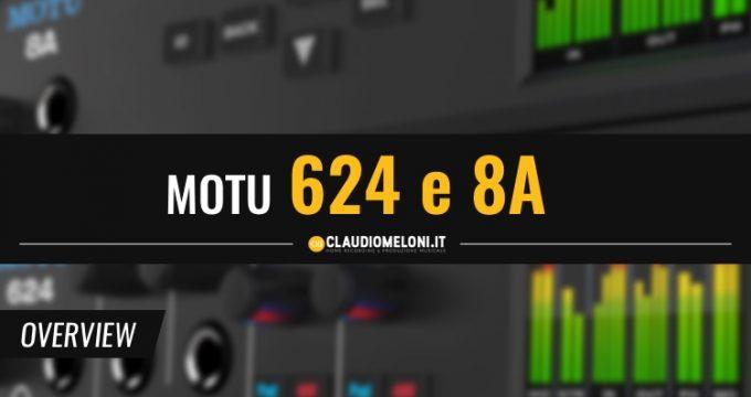 Schede Audio MOTU 624 e 8A con connessione Thunderbolt e USB