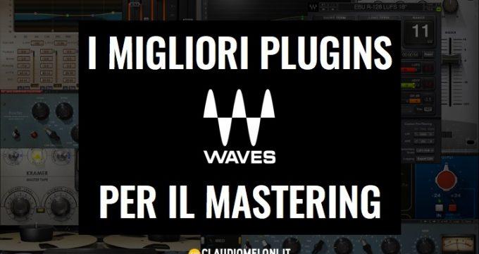 I Migliori Plugins Waves Audio per il Mastering