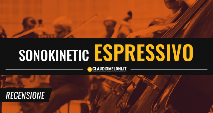 Sonokinetic Espressivo - Kontakt Library per Soundtrack Horror e Suspense