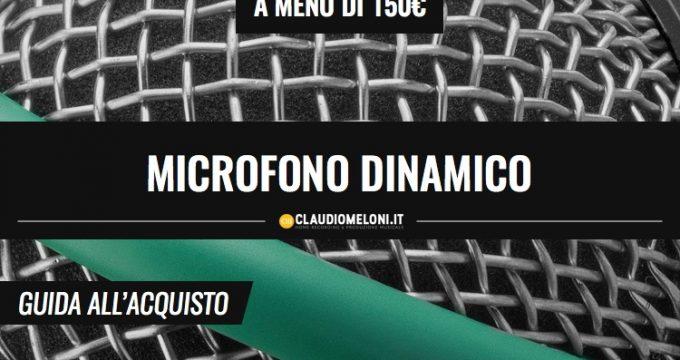 Microfono Dinamico - a meno di 150 euro