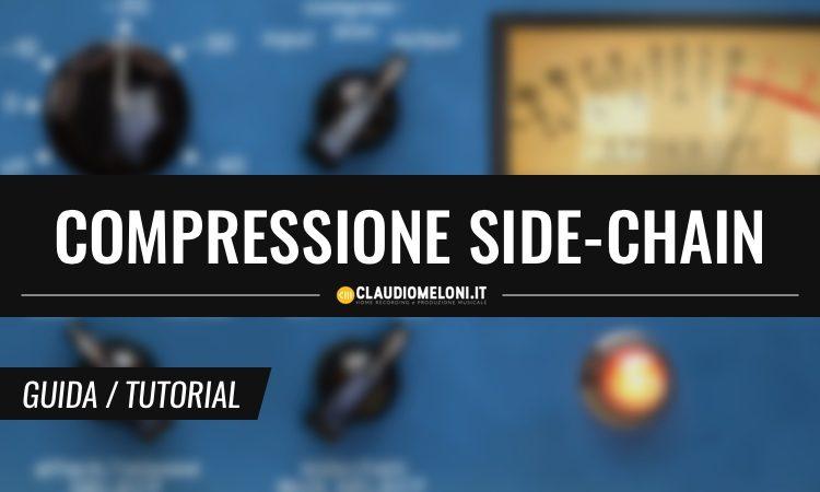 Cos è come funziona e come usare la compressione side-chain
