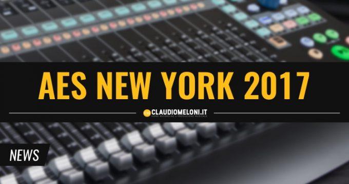 AES NY 2017 - 5 Nuovi Prodotti dalla Convention Newyorkese