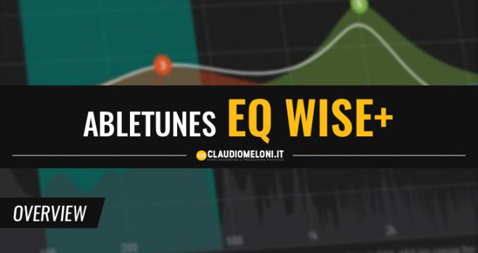 EQ WISE il plugin che ti insegna a equalizzare