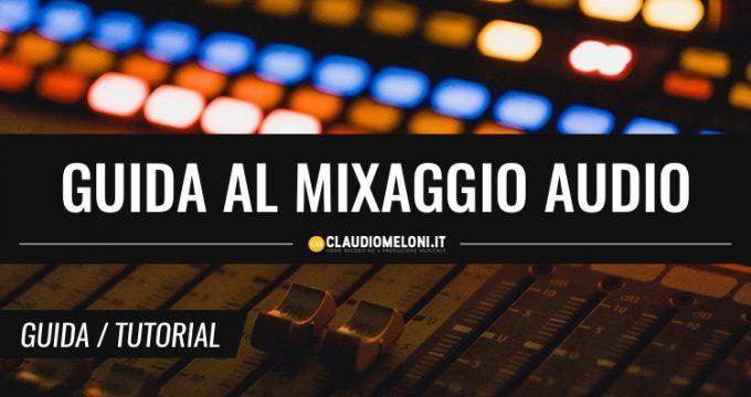 Guida al Mixaggio Audio per principianti