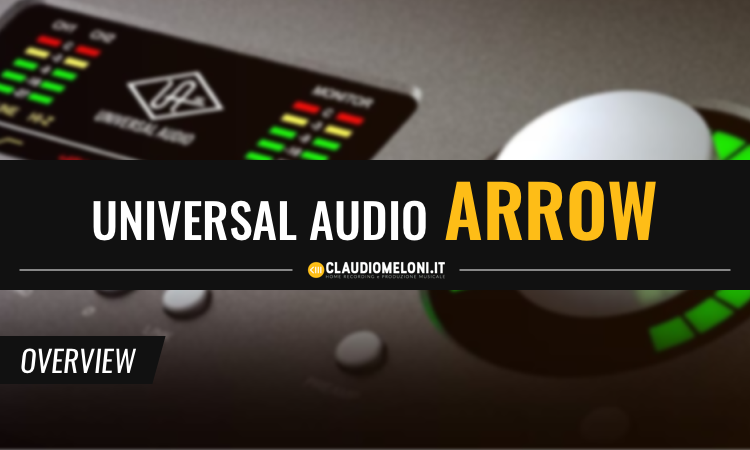 Universal Audio Arrow Scheda Audio entry-level TOP per Home Studio