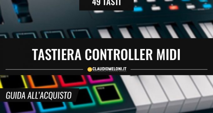 Tastiera Controller MIDI 49 Tasti (4 Ottave) | Guida all'Acquisto