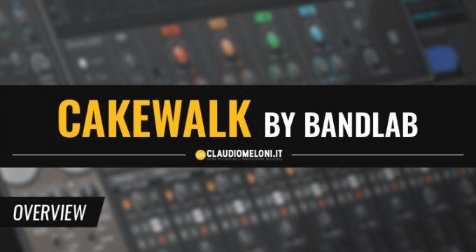 Cakewalk by BandLab - la DAW Free per Produzione Musicale e Post Produzione Audio