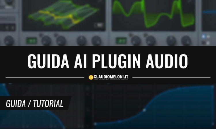 Plugin Audio - Cosa Sono, Differenze tra i Formati, i Migliori (VST, AU, AAX, RTAS, TDM, RE, LV2)