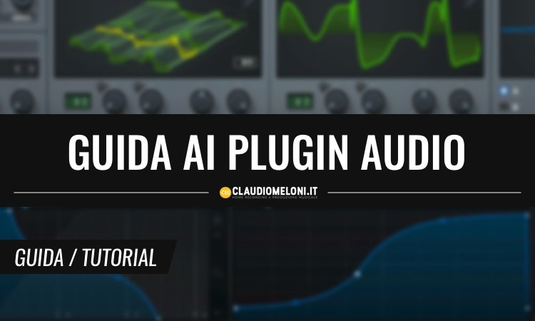 Plugin Audio - Cosa Sono, Differenze tra i Formati, i Migliori (VST, AU, AAX, RTAS, TDM, RE, LV2)