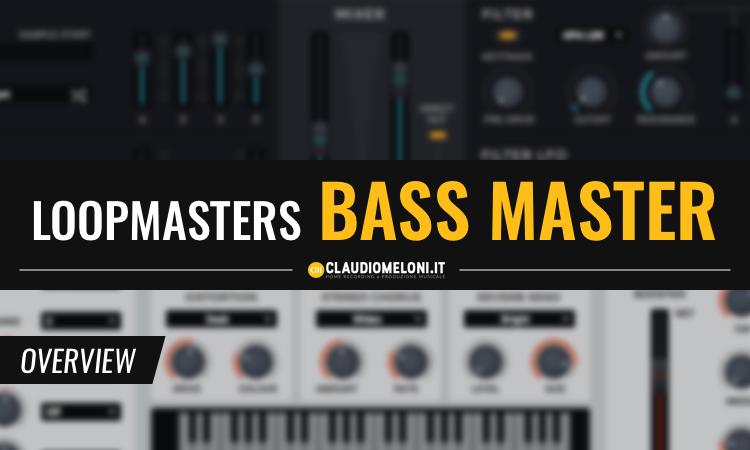 BASS MASTER - il Synth sample-based per Suoni di Basso di Loopmasters