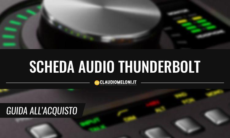 Scheda audio Thunderbolt - Guida all'Acquisto