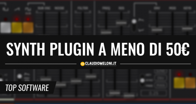 5 Ottimi Synth Plugin a meno di 50€ (VST, AU, AAX)