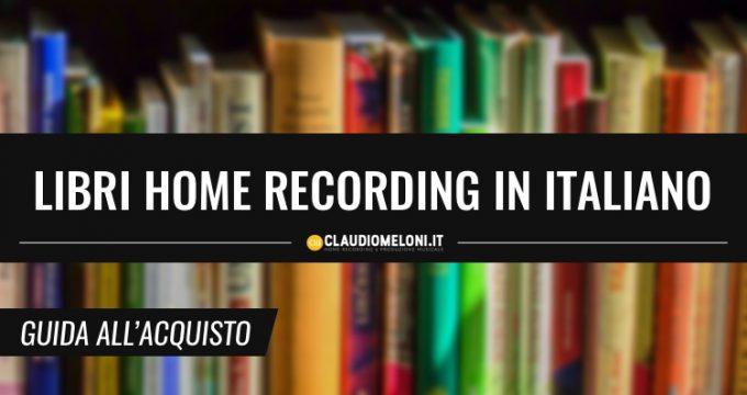 I Migliori Libri sull Home Recording in Italiano