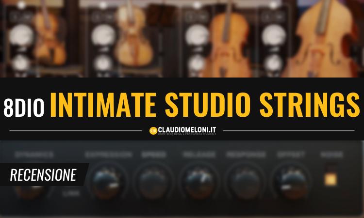 Intimate Studio Strings - gli Archi per Kontakt di 8Dio - Recensione