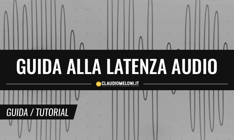 Latenza Audio Guida