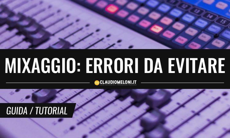 Mixaggio Audio - 5 Errori da Evitare