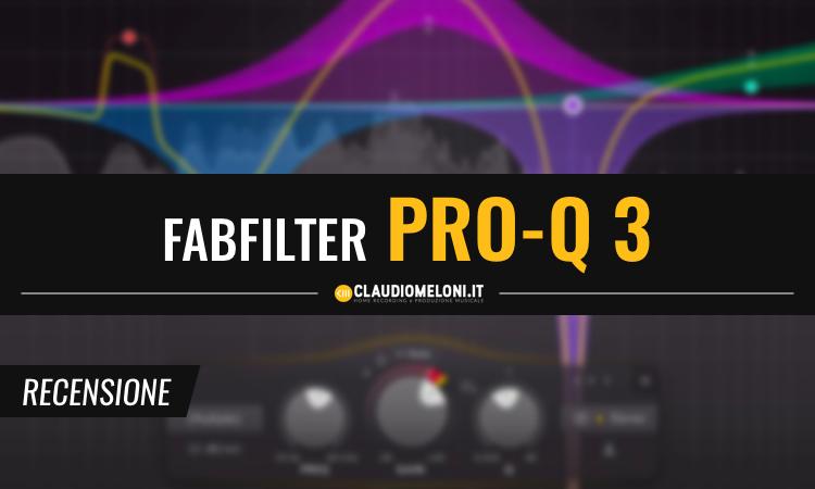 FabFilter Pro-Q 3 - il Miglior Equalizzatore Plugin oggi sul mercato - Recensione