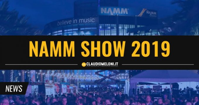 NAMM Show 2019 - 10 Novità Hardware e Software per Home Studio