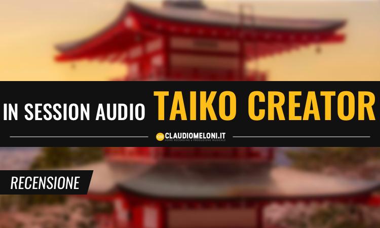 Taiko Creator - le Enormi Percussioni Giapponesi su una Kontakt Library - Recensione