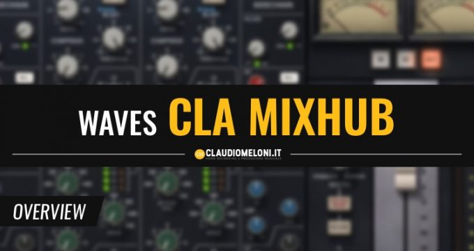 CLA MixHub - Channel Strip Plugin di Waves